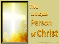 The Unique Person of Christ